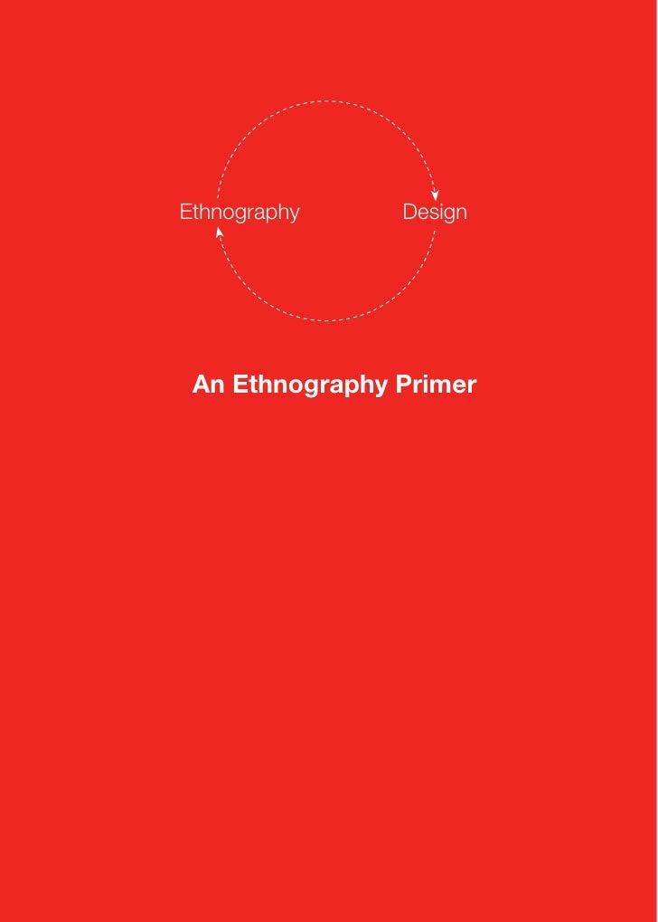 Ethnography     Design      An Ethnography Primer