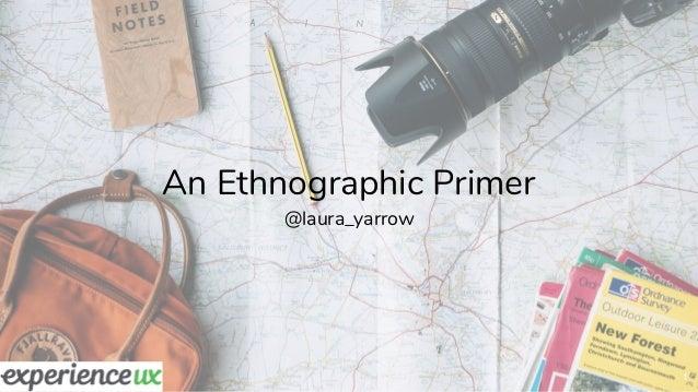 1 An Ethnographic Primer @laura_yarrow