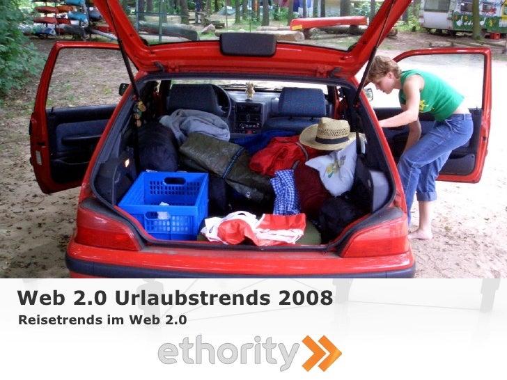 Web 2.0 Urlaubstrends 2008 Reisetrends im Web 2.0