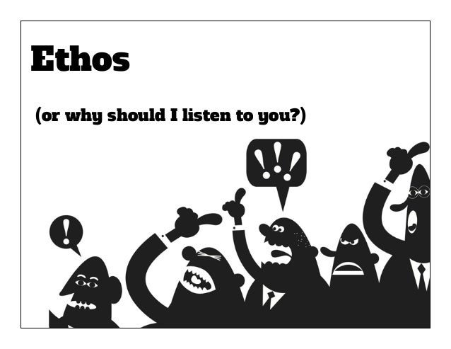 Ethos (or why should I listen to you?)