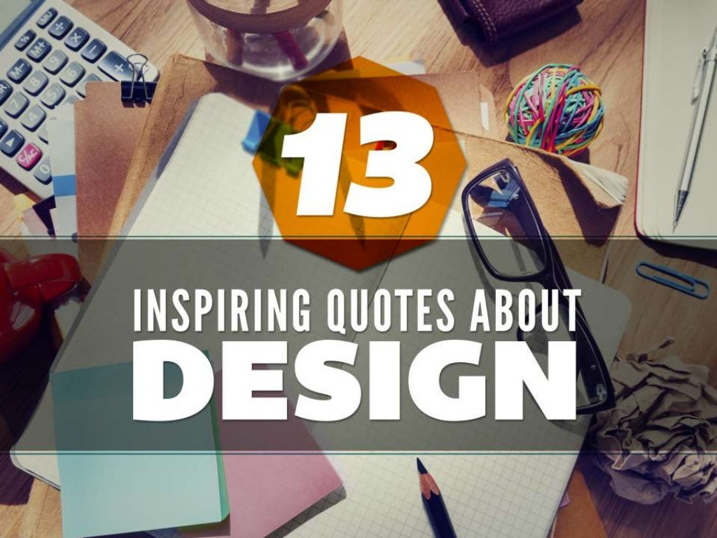 13 Inspiring Quotes about Design