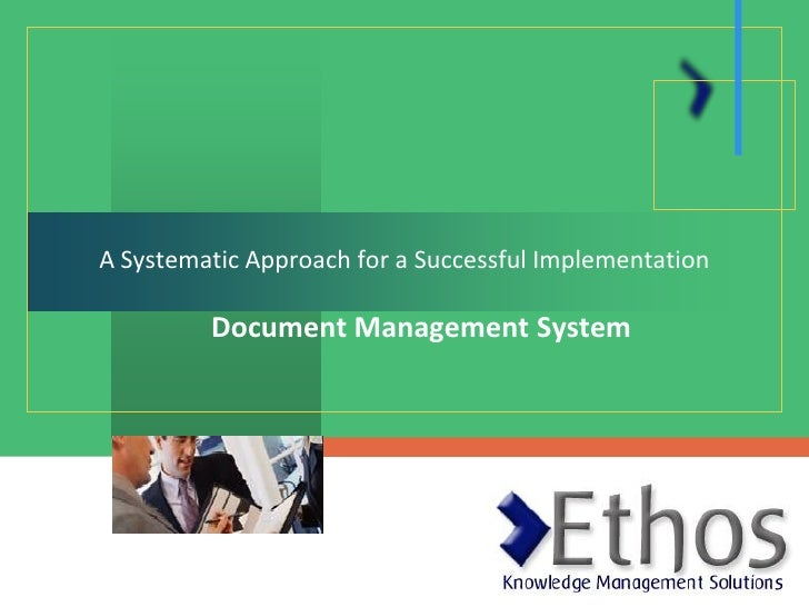 A Systematic Approach for a Successful Implementation           Document Management System