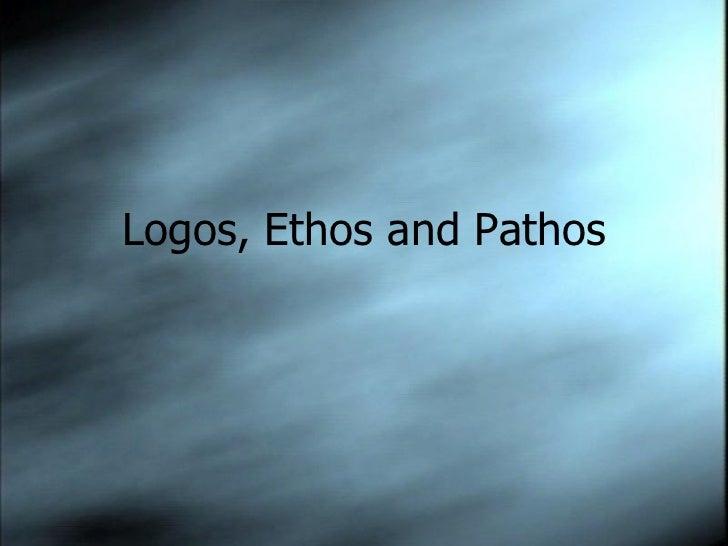 Logos, Ethos and Pathos