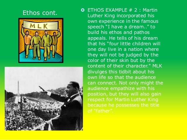 ethos and pathos in i have a dream by martin luther king Martin luther kings i have a dream english literature essay  an example of pathos is shown when martin luther king says, i have a dream that my four  ethos.