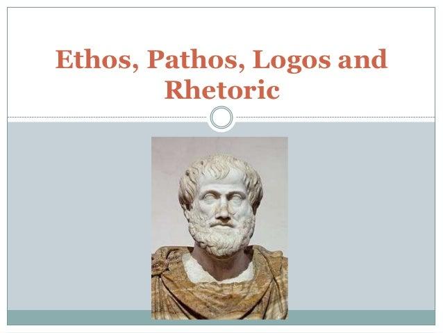 Ethos, Pathos, Logos and Rhetoric