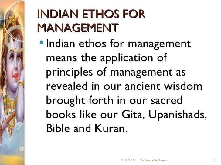 indian ethos India is a land of diverse cultures and practices the land follows various ethical practices.