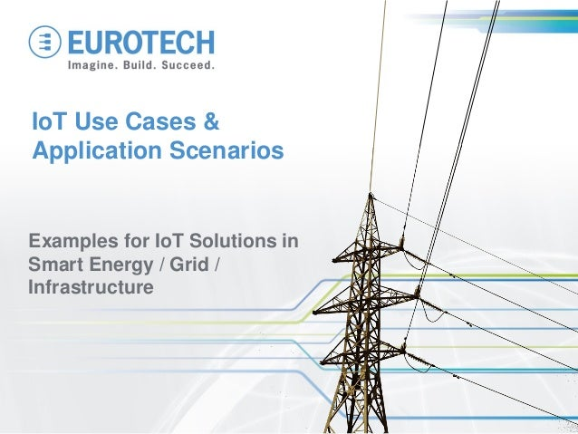 IoT Use Cases & Application Scenarios Examples for IoT Solutions in Smart Energy / Grid / Infrastructure