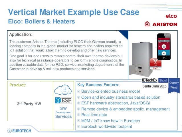 Vertical Market Example Use Case Elco: Boilers & Heaters Application: The customer, Ariston Thermo (including ELCO their G...