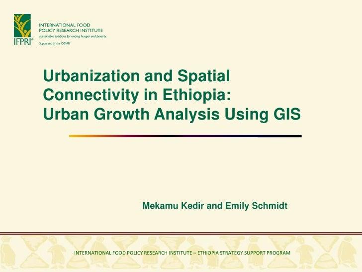 Urbanization and Spatial Connectivity in Ethiopia: Urban Growth Analysis Using GIS                                     Mek...