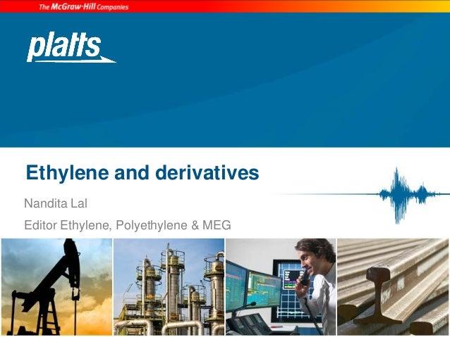 Ethylene and derivativesNandita LalEditor Ethylene, Polyethylene & MEG