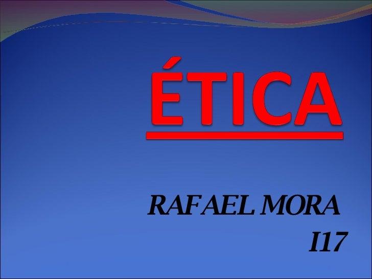 RAFAEL MORA  I17