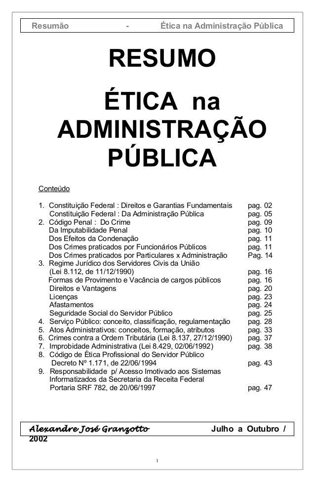 Resumão - Ética na Administração PúblicaRESUMOÉTICA naADMINISTRAÇÃOPÚBLICAConteúdo1. Constituição Federal : Direitos e Gar...