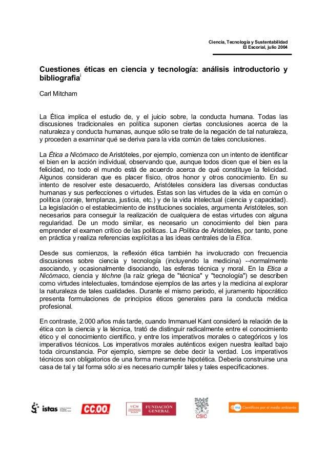 Ciencia, Tecnología y Sustentabilidad El Escorial, julio 2004 Cuestiones éticas en ciencia y tecnología: análisis introduc...