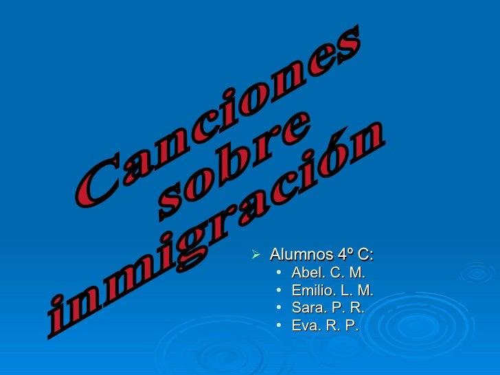<ul><li>Alumnos 4º C: </li></ul><ul><ul><li>Abel. C. M. </li></ul></ul><ul><ul><li>Emilio. L. M.  </li></ul></ul><ul><ul><...