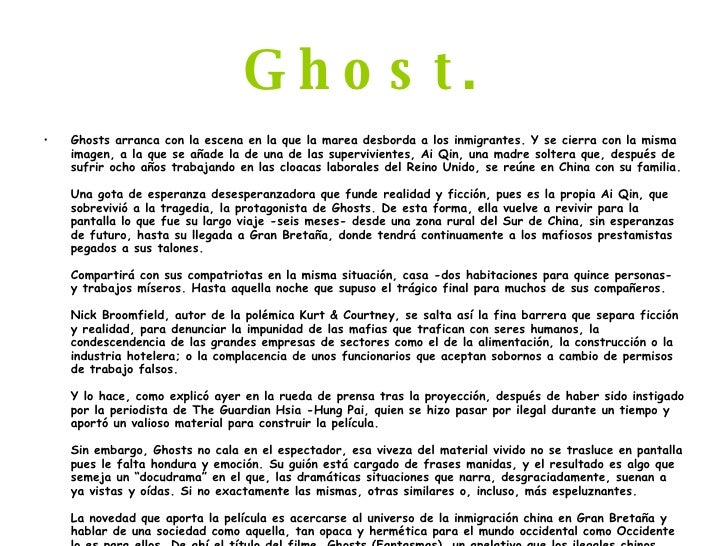 Ghost. <ul><li>Ghosts arranca con la escena en la que la marea desborda a los inmigrantes. Y se cierra con la misma imagen...