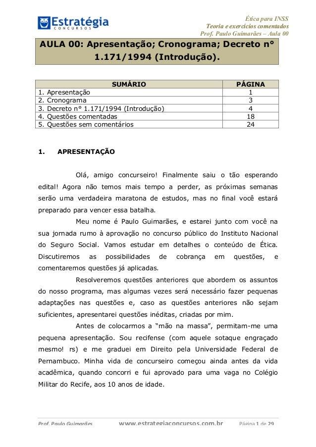 Ética para INSS  Teoria e exercíícios comentados  Prof. Paulo Guimarães – Aula 00  AULA 00: Apresentação; Cronograma; Decr...