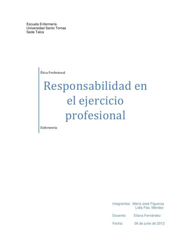 Escuela EnfermeríaUniversidad Santo TomasSede Talca        Ética Profesional         Responsabilidad en             el eje...