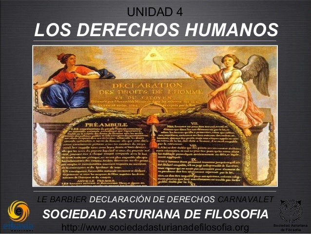 UNIDAD 4LOS DERECHOS HUMANOSLE BARBIER DECLARACIÓN DE DERECHOS CARNAVALETSOCIEDAD ASTURIANA DE FILOSOFIA    http://www.soc...