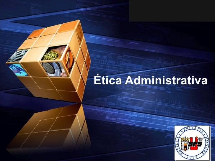 Ética Administrativa