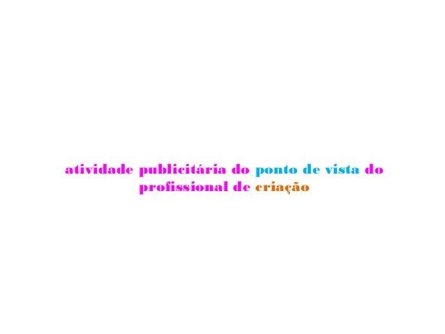 atividade publicitária do ponto de vista do          profissional de criação
