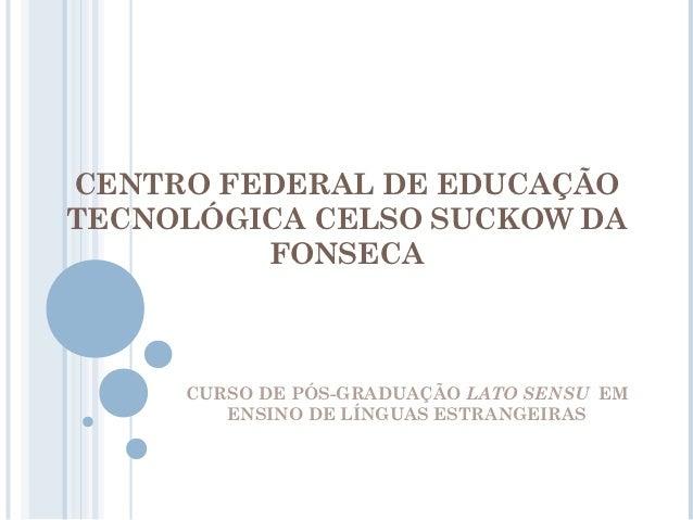 CENTRO FEDERAL DE EDUCAÇÃOTECNOLÓGICA CELSO SUCKOW DA  Questões de ética na pesquisa em Linguística                    Apl...