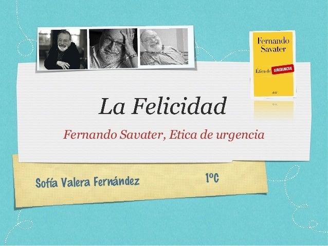 Sofía Valera Fernández 1ºCFernando Savater, Etica de urgencia