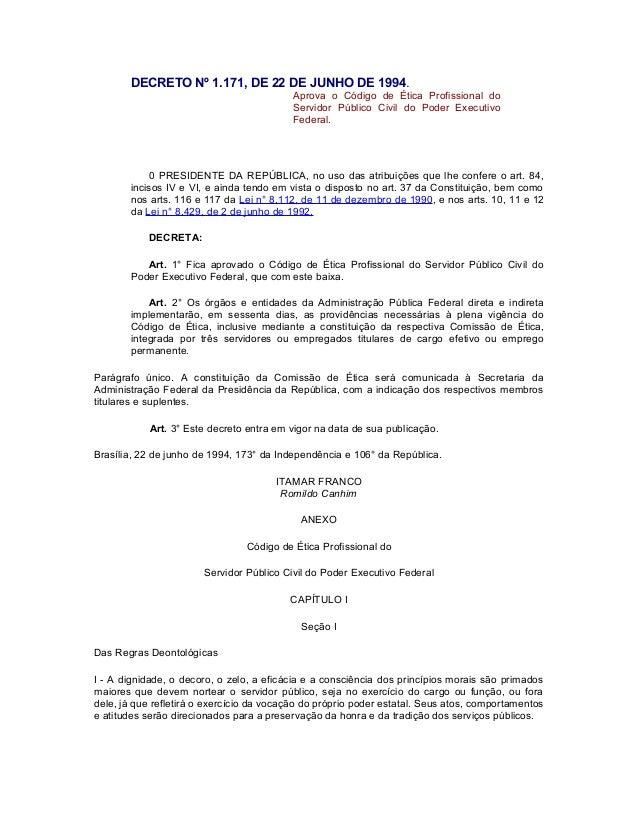 DECRETO Nº 1.171, DE 22 DE JUNHO DE 1994. Aprova o Código de Ética Profissional do Servidor Público Civil do Poder Executi...