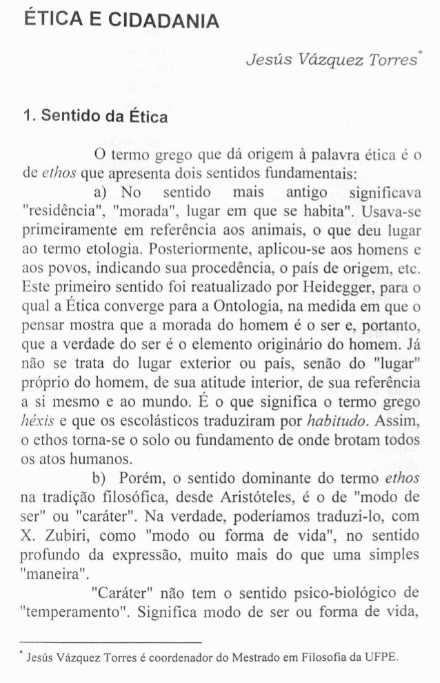ETICA E CIDADANIA  Jesus Vazquez Torres*  o termo grego que di origem it palavra etica e 0  de ethos que apresenta dois se...