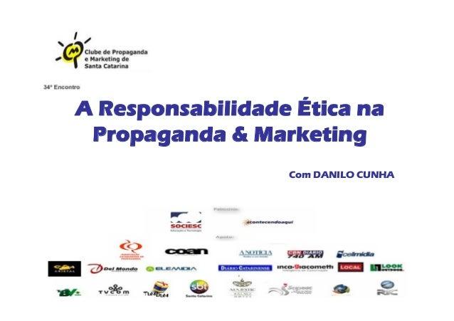 A Responsabilidade Ética na Propaganda & Marketing Com DANILO CUNHA