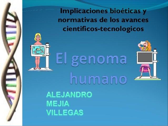 Implicaciones bioéticas y normativas de los avances cientificos-tecnologicos