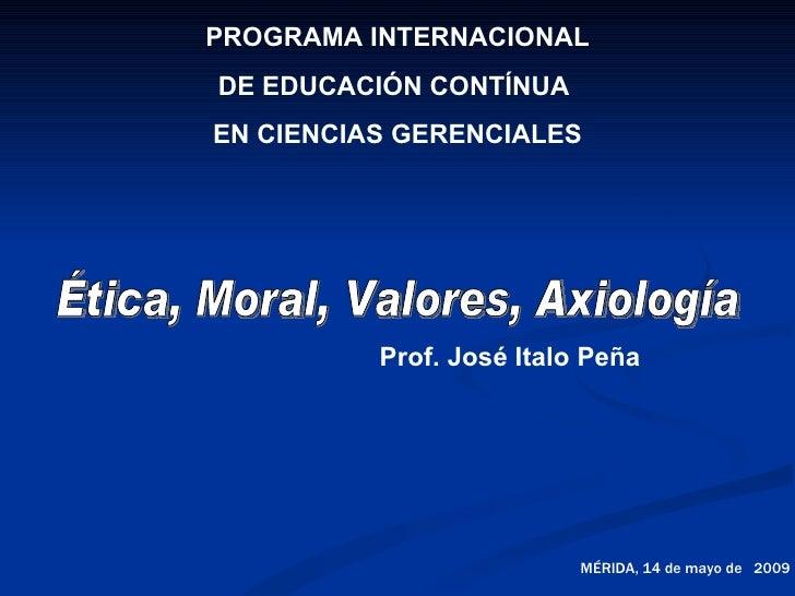 PROGRAMA INTERNACIONAL DE EDUCACIÓN CONTÍNUA EN CIENCIAS GERENCIALES               Prof. José Italo Peña                  ...