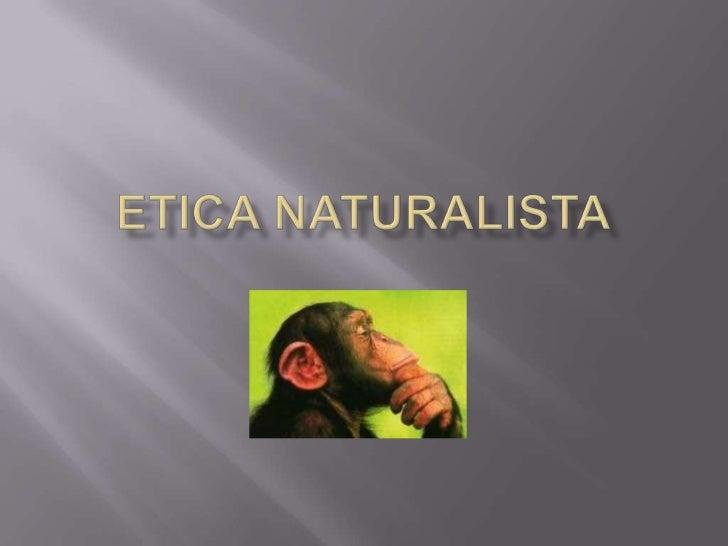 ETICA NATURALISTA<br />