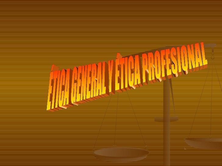 Función de la ética   El proceso moral    cobra formas    admirables en el    ejercicio de    profesión del    individuo ...