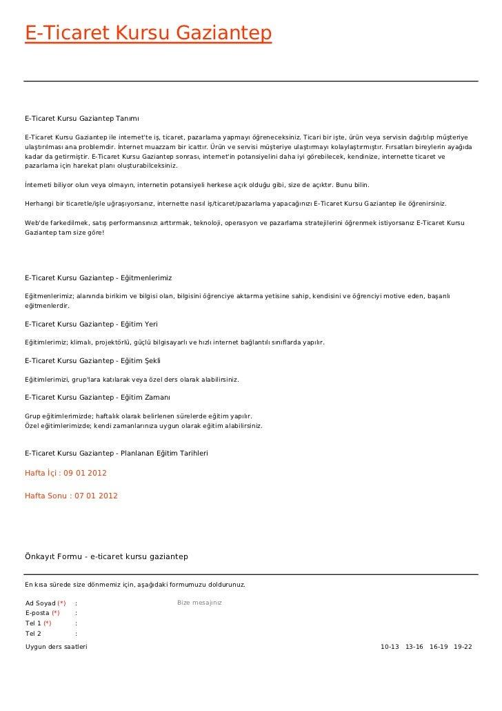 E-Ticaret Kursu GaziantepE-Ticaret Kursu Gaziantep TanımıE-Ticaret Kursu Gaziantep ile internette iş, ticaret, pazarlama y...