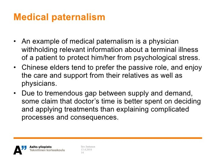 """medical paternalism or patient autonomy """"paternalistic"""" has become the epithet of choice for doctors who fail to recognize,  respect, and make room for patient autonomy and medical."""