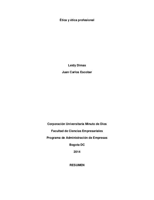 Ética y ética profesional Leidy Dimas Juan Carlos Escobar Corporación Universitaria Minuto de Dios Facultad de Ciencias Em...