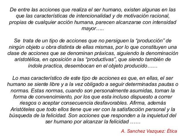 De entre las acciones que realiza el ser humano, existen algunas en las que las características de intencionalidad y de mo...