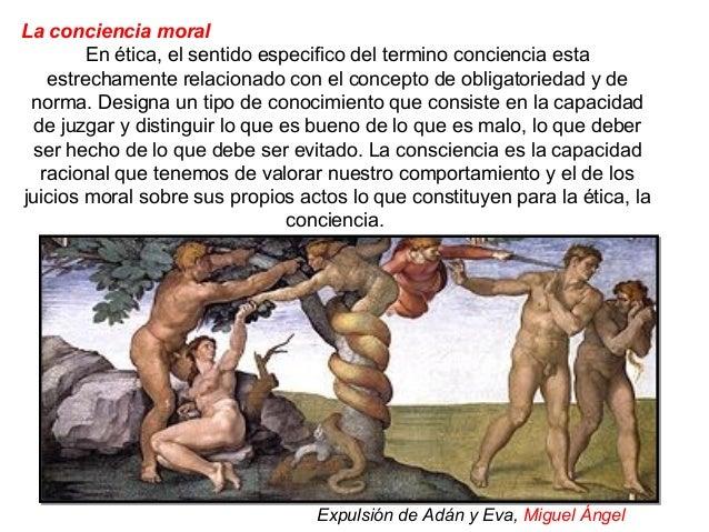 La conciencia moral En ética, el sentido especifico del termino conciencia esta estrechamente relacionado con el concepto ...