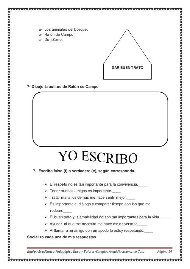 a- Los animales del bosque. b- Ratón de Campo. c- Don Zorro. 7- Dibujo la actitud de Ratón de Campo 7- Escribo falso (f) o...