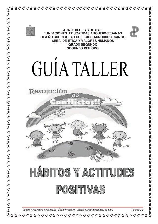 ARQUIDIÓCESIS DE CALI FUNDACIÓNES EDUCATIVAS ARQUIDIOCESANAS DISEÑO CURRICULAR COLEGIOS ARQUIDIOCESANOS ÁREA DE ÉTICA Y VA...