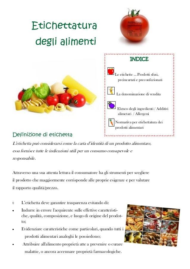 INDICELe etichette … Prodotti sfusi,preincartati e preconfezionatiLa denominazione di venditaElenco degli ingredienti / Ad...