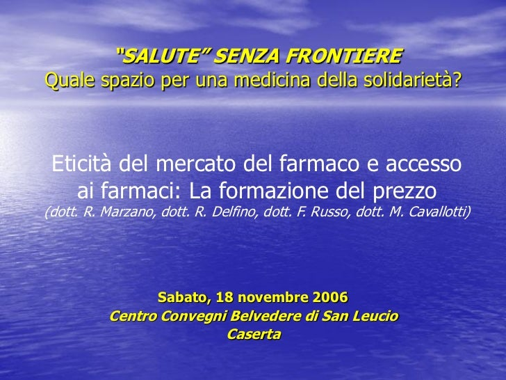 """""""SALUTE"""" SENZA FRONTIEREQuale spazio per una medicina della solidarietà? Eticità del mercato del farmaco e accesso    ai f..."""