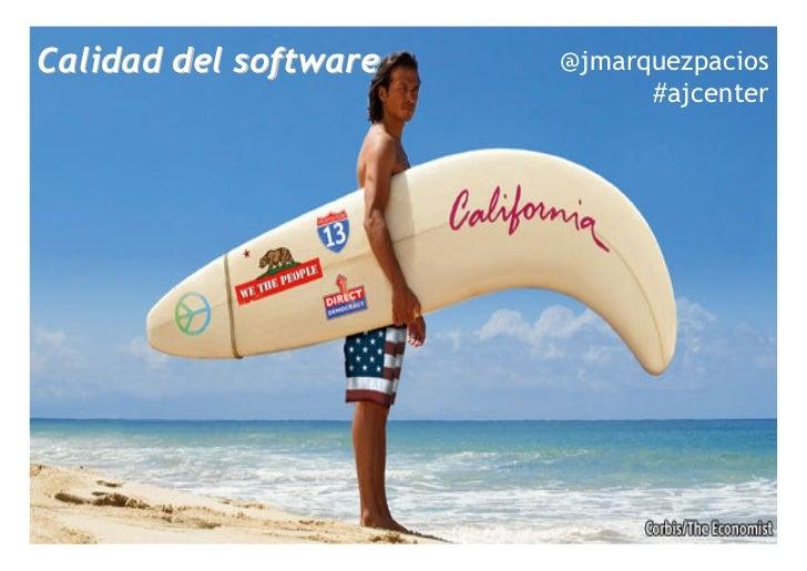 Calidad del software                                @jmarquezpacios                                                       ...