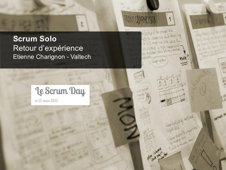 Scrum SoloRetour d'expérienceEtienne Charignon - Valtech        1