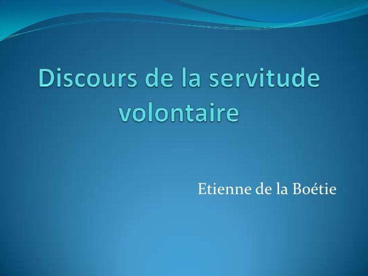 Discours de la servitude volontaire<br />Etienne de la Boétie<br />