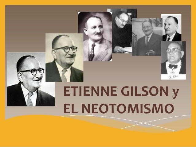 ETIENNE   GILSONy EL NEOTOMISMO