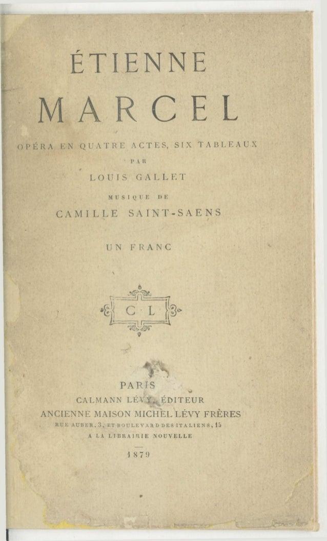 ÉTIENNE MARCEL 1 OPÉRA EN QUATREACTES, SIX TABLEAUX PAR 1 LOUIS GALLET MUSIQUE DE CAMILLE SAINT-SAENS - 1 UN FRANC PARIS Y...