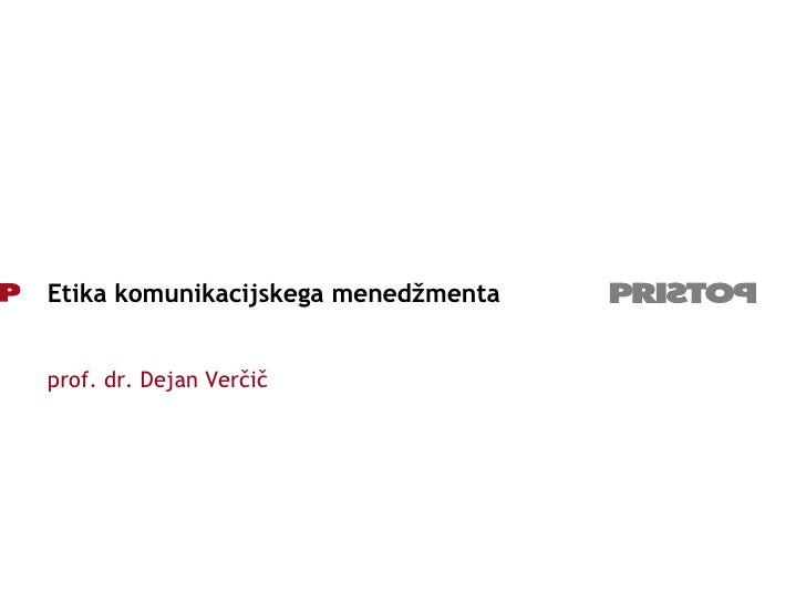 Etika komunikacijskega menedžmenta prof. dr. Dejan Verčič