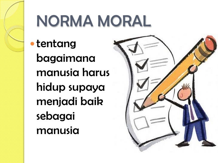 3 norms of morality To give it a more technical explanation: norms are the foundation of the morality in a society norms are a set of certain behaviors that are.