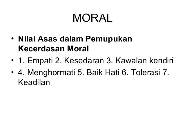 moral etika Moral sendiri dibedakan menjadi dua, yaitu moral baik dan moral jahat moral baik ialah segala tingkah laku yang dikenal pasti oleh etika sebagai baik, begitu juga sebaliknya dengan moral yang jahat moral adalah nilai yang berlaku dalam suatu lingkungan sosial dan mengatur tingkah laku seseorang.